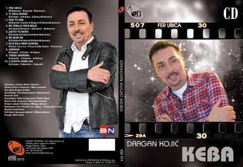 CD DRAGAN KOJIC KEBA FER UBICA  ALBUM 2013 Serbia Bosnia Croatia BN music folk