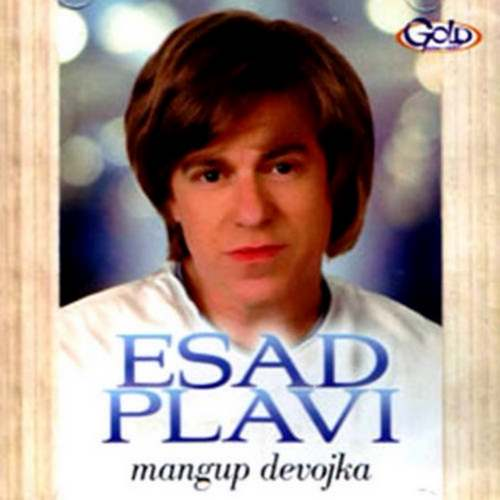 CD ESAD PLAVI  MANGUP DEVOJKA  album 2014 GOLD FOLK Serbian Bosnian, Croatian
