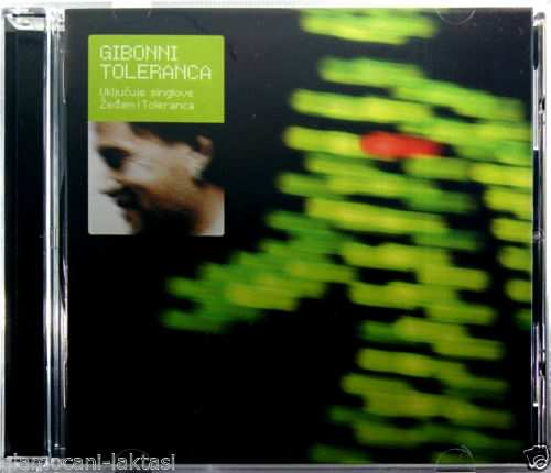 CD GIBONNI TOLERANCA UKLJUCUJE SINGLOVE ZEDJAM I TOLERANCA album 2010 bosna exyu