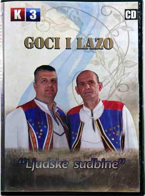 CD GOCI I LAZO  LJUDSKE SUDBINE album 2015 krajisnici krajiska muzika srbija