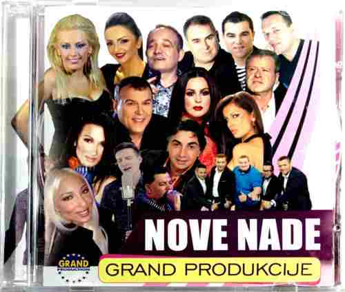 CD NOVE NADE GRAND PRODUKCIJE compilation 2015 Serbia Bosnia Croatia balkan folk