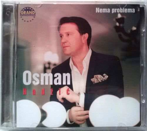 CD OSMAN HADZIC  NEMA PROBLEMA album 2014 FOLK GRAND PRODUCTION, SERBIA BOSNIA