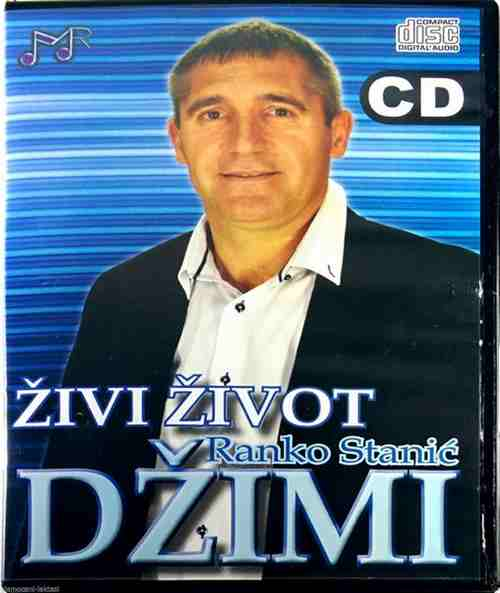 CD RANKO STANIC DZIMI ZIVI ZIVOT album 2015 Serbia krajisnici krajiska muzika