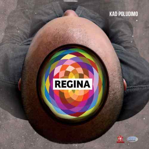 CD REGINA  KAD POLUDIMO  ALBUM 2012 serbia bosnia croatia city records