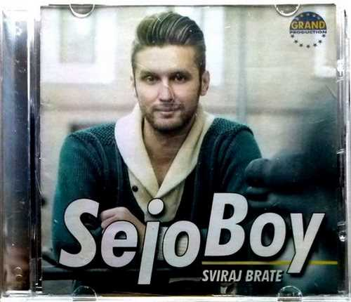 CD SEJO BOY  SVIRAJ BRATE album 2014  GRAND PRODUCTION serbian bosnian croatian