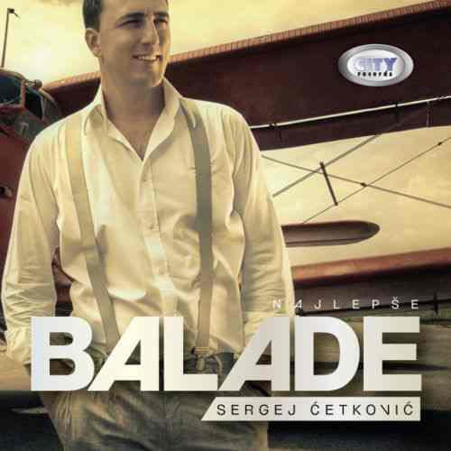CD SERGEJ CETKOVIC  NAJLEPSE BALADE 2011 serbia bosnia croatia city records