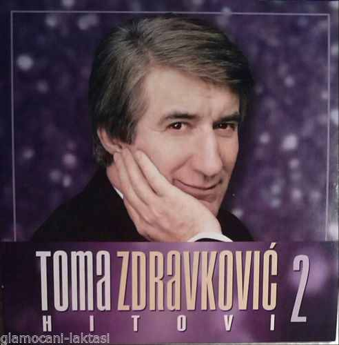 CD TOMA ZDRAVKOVIC  HITOVI 2 Album