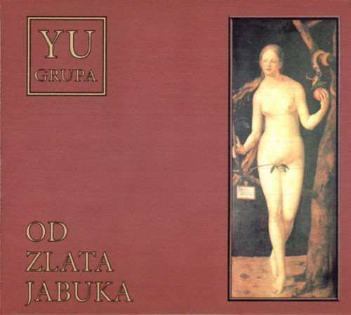CD YU GRUPA OD ZLATA JABUKA REMASTERED ALBUM 2008  Serbia Croatia one records