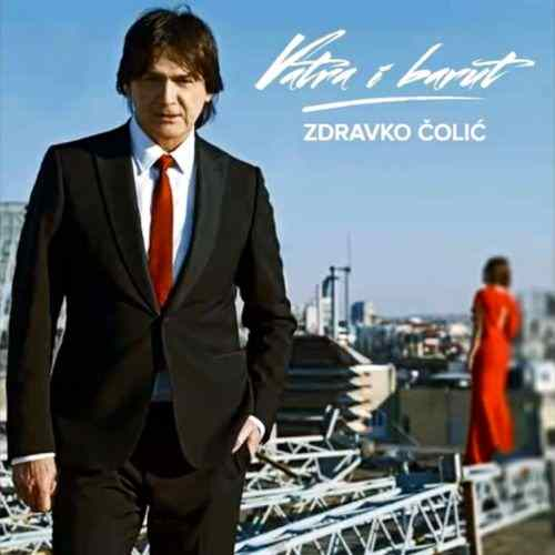 CD ZDRAVKO COLIC  VATRA I BARUT ALBUM 2013 serbia bosnia croatia city records