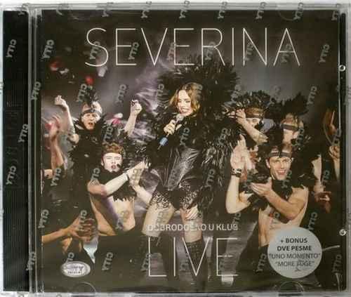 CD+DVD SEVERINA  DOBRODOSAO U KLUB LIVE koncert 2014 + UNO MOMENTO + MORE TUGE