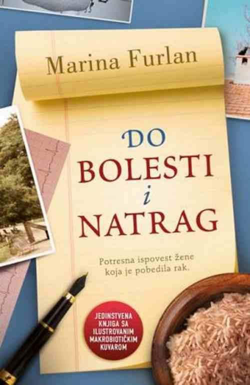 DO BOLESTI I NATRAG MARINA FURLAN knjiga 2013 Domaci autori Kuvari Edukativni