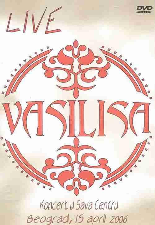 DVD VASILISA  Koncert u Sava centru  Beograd Live 2006  SERBIEN BOSNIEN KROATIEN