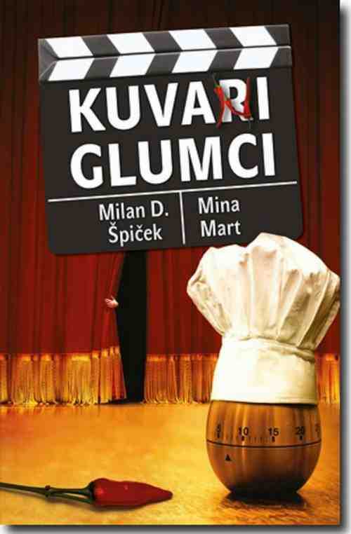 KUVARNI GLUMCI MILAN D. SPICEK I MINA MART kuvar recepti jela sendvici umak