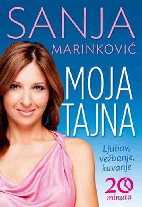 MOJA TAJNA  LJUBAV VEZBANJE KUVANJE SANJA MARINKOVIC knjiga 2012 srbija recepti
