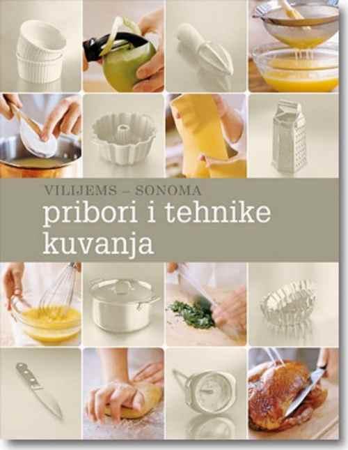 PRIBORI I TEHNIKE KUVANJA VILIJEMS SONOMA kuvar recepti jela umak knjiga kuvanje