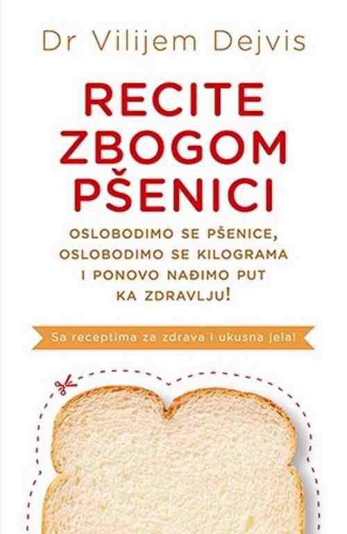 RECITE ZBOGOM PSENICI VILIJEM DEJVIS knjiga 2014 Kuvari Edukativni Duh i telo