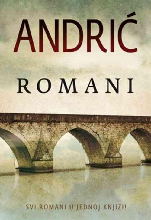 ROMANI  IVO ANDRIC knjiga 2014 Svi romani u jednoj knjizi Serbia Bosnia Croatia