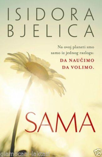 SAMA  ISIDORA BJELICA knjiga 2015 Serbi Bosnia Croatia duh i tijelo zdravlje