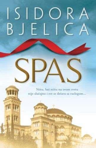 SPAS  ISIDORA BJELICA knjiga 2013 Serbi Bosnia Croatia duh i tijelo zdravlje