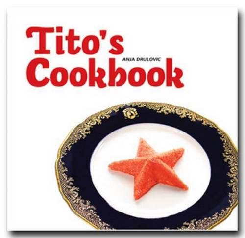 TITO`S COOKBOOK ANJA DRULOVIC recepti gastronomija srbija knjia kuvari jela