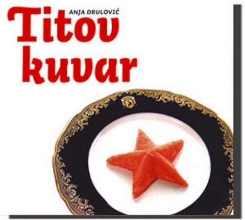 TITOV KUVAR ANJA DRULOVIC recepti gastronomija srbija knjia kuvari jela srbije