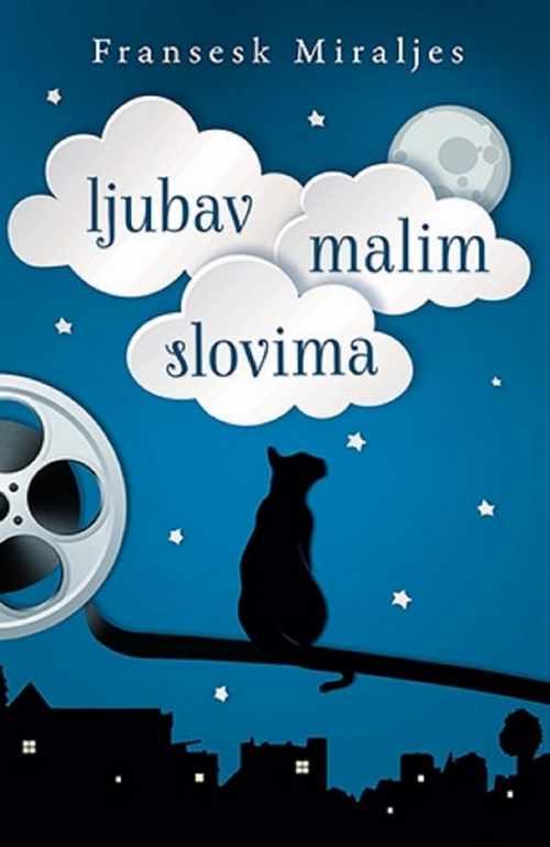 Ljubav malim slovima Fransesk Miraljes knjiga 2016 ljubavni roman laguna srbija