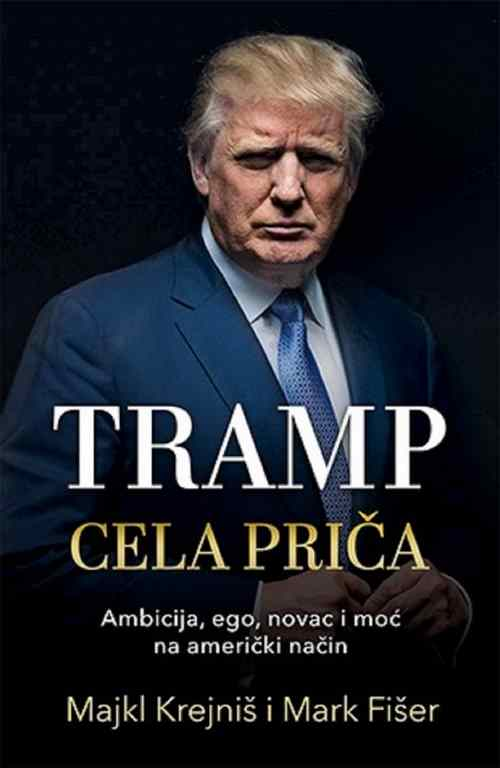 Tramp Cela prica Majkl Krejnis Mark Fiser knjiga 2016 Biografija Donald Trump