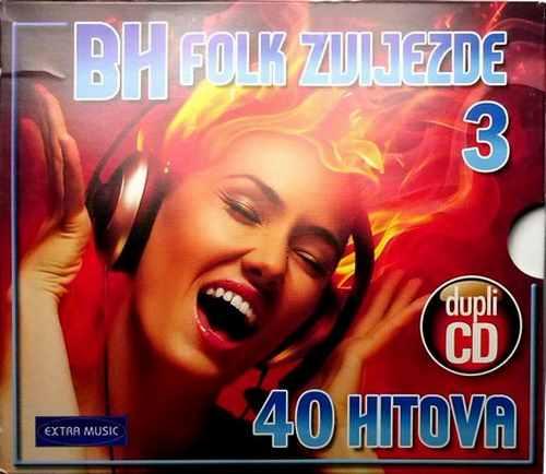 2CD BH FOLK ZVIJEZDE 3  40 HITOVA compilation 2013 Bosnia Croatia Serbia Folk