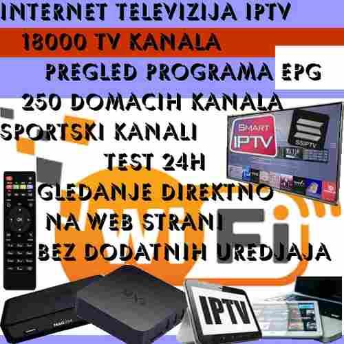 INTERNET TV Uzivo IPTV 18000+ Programa Srbija Bosna Hrvatska Preplata mjesec dana